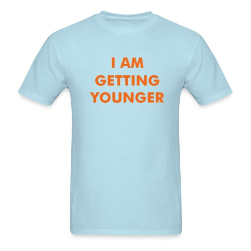I AM GETTING YOUNGER - Men's T-Shirt