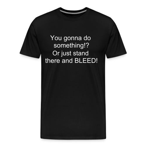 Men's Premium T-Shirt - classic quote from tombstone