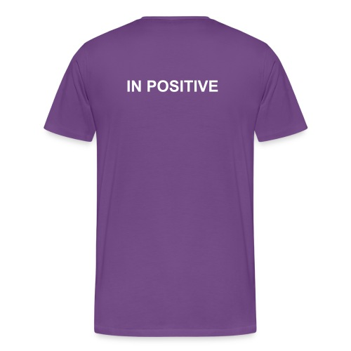 I ALWAYS THINK IN POSITIVE - Men's Premium T-Shirt