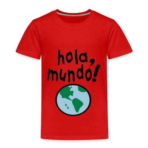CAMISETA MANGA CORTA HOLA MUNDO - Toddler Premium T-Shirt