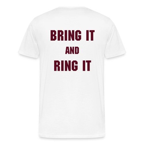 Bring It And Ring It - Men's Premium T-Shirt