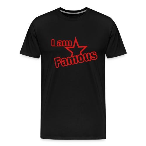 You ARE Famous - Men's Premium T-Shirt