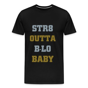 STR8 OUTTA B-LO - Men's Premium T-Shirt