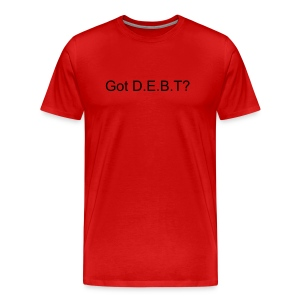Got D.E.B.T? - Men's Premium T-Shirt