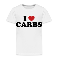Baby & Toddler Shirts ~ Toddler Premium T-Shirt ~ Toddler I Love Carbs, White