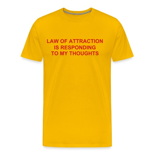 LAW OF ATTRACTION IS RESPONDING TO MY THOUGHTS - Men's Premium T-Shirt