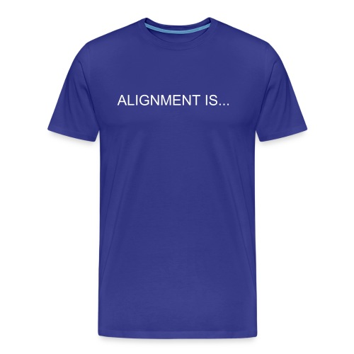 ALIGNMENT IS ASK, ANSWER, RECEIVE - Men's Premium T-Shirt