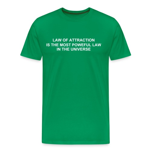LAW OF ATTRACTION IS THE MOST POWERFUL LAW IN THE UNIVERSE. - Men's Premium T-Shirt