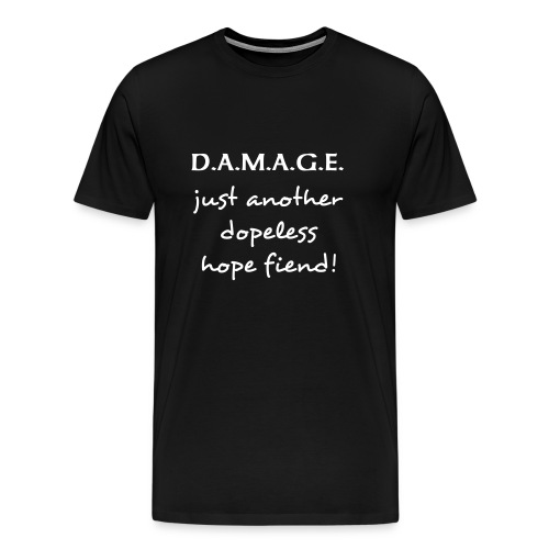 Just Another Dopeless Hope Fiend T-Shirt - Men's Premium T-Shirt