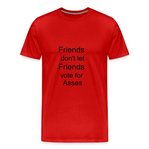 Friends don't let Friends - Men's Premium T-Shirt