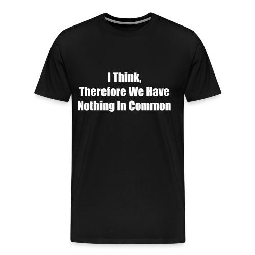 I think - Men's Premium T-Shirt