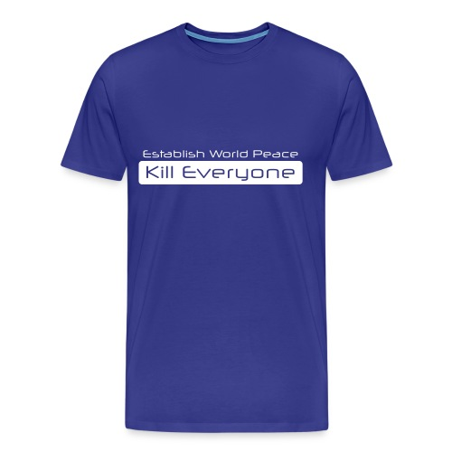 Kill Everyone - Men's Premium T-Shirt