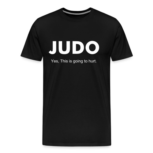 Bold Judo: Yes, this is going to hurt - Men's Premium T-Shirt