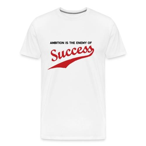 Ambition & Success - Men's Premium T-Shirt