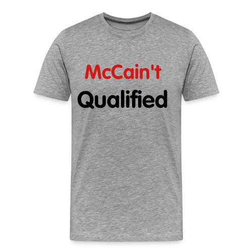 Mccain't qualified - Men's Premium T-Shirt