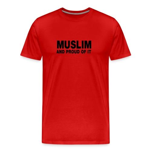 muslim and proud of it - Men's Premium T-Shirt