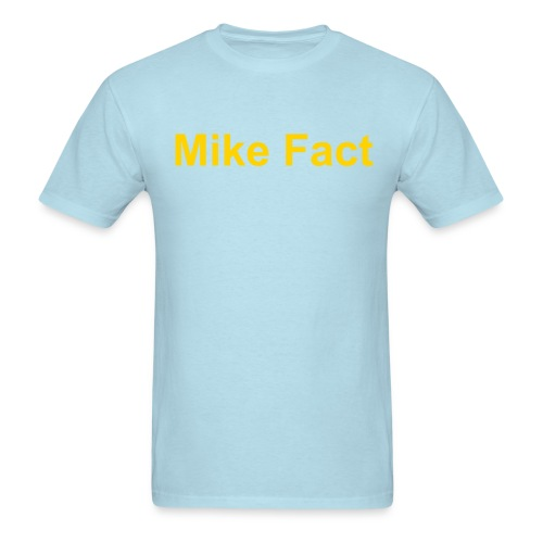 MIKE FACT - Men's T-Shirt