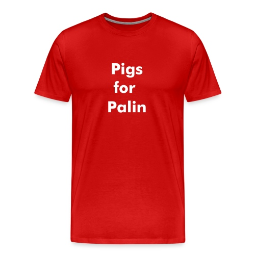 Pigs for Palin Text Only - Men's Premium T-Shirt