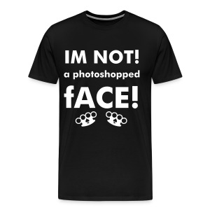 IM NOT A PHOTOSHOPPED FACE! - Men's Premium T-Shirt