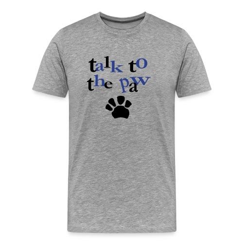 Talk to the Paw T-Shirt - Men's Premium T-Shirt