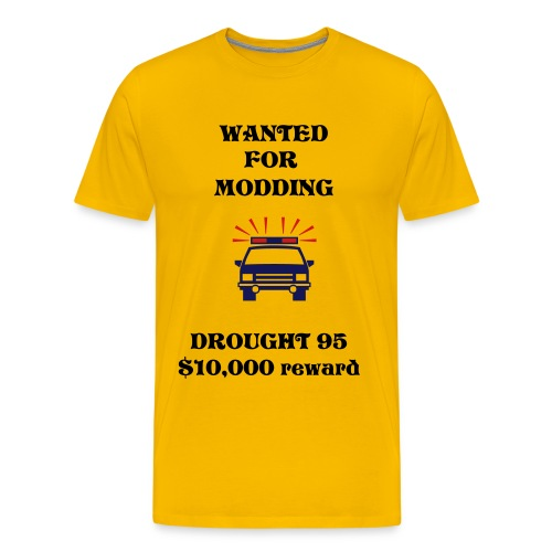 HA HA HA DROUGHTS A MODDER - Men's Premium T-Shirt
