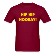 T-Shirts ~ Men's T-Shirt ~ Hip Hip Hooray!