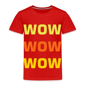 WOW WOW WOW T-Shirt - Toddler Premium T-Shirt