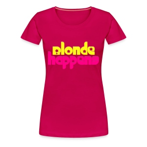Blonde Happens - Women's Premium T-Shirt
