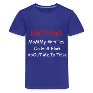 CBoy Nothing Mommy Writes  - Kids' Premium T-Shirt