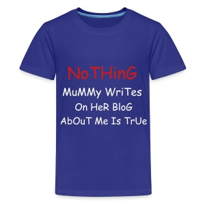Aussie CBoy Nothing Mummy Writes  - Kids' Premium T-Shirt