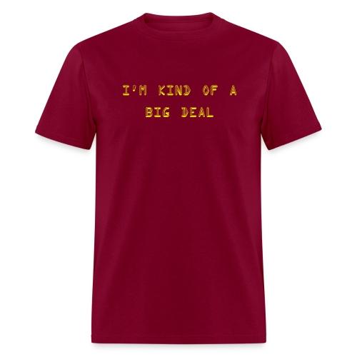 I'm kind of a big deal - Men's T-Shirt