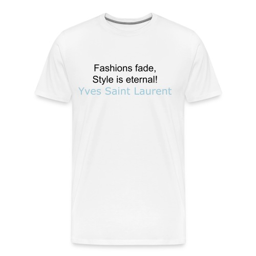 Fashions fade - Men's Premium T-Shirt