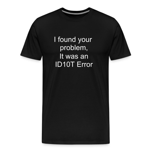 ID10T Error - Men's Premium T-Shirt