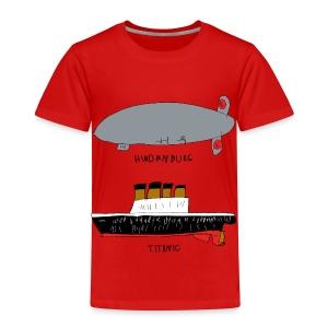 Hindenburg & Titanic Kid's Drawing - Toddler Premium T-Shirt