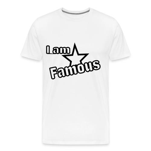 I am Famous Shirt - Men's Premium T-Shirt
