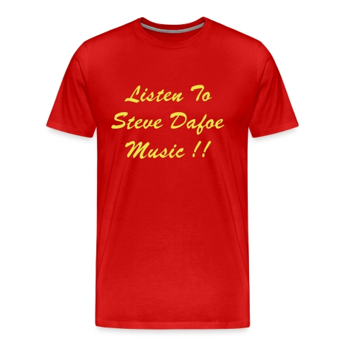 Listen To Steve Dafoe Music!! - Men's Premium T-Shirt