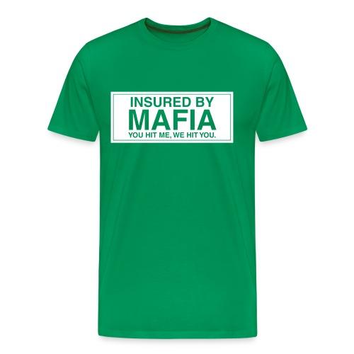 Insured By Mafia - Men's Premium T-Shirt