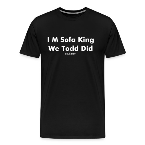 Sofa King - Men's Premium T-Shirt