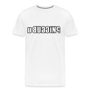 u buggin? - Men's Premium T-Shirt