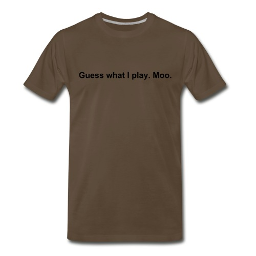 Guess what I play. Moo. - Men's Premium T-Shirt