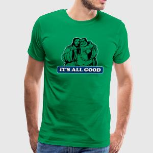 It's all good - Men's Premium T-Shirt