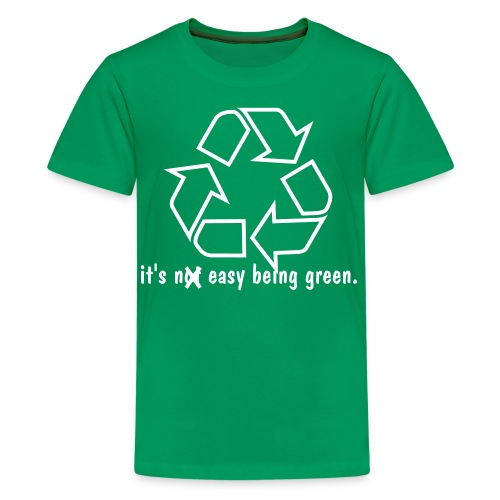 it's easy being green. - Kids' Premium T-Shirt