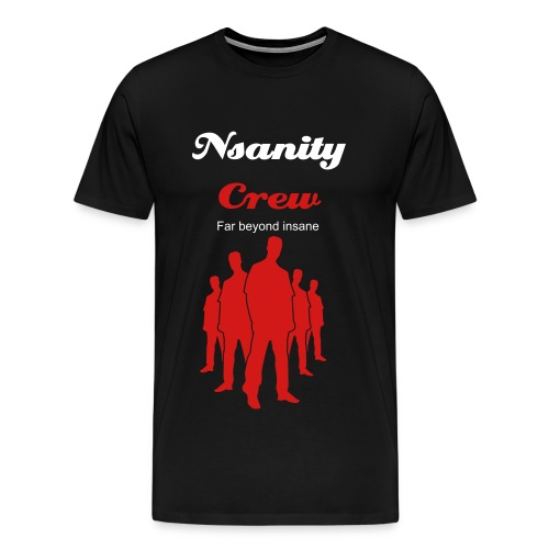 Nsanity Crew shirt Special edition - Men's Premium T-Shirt