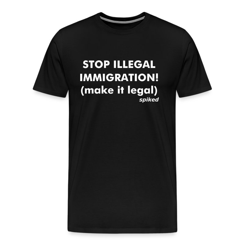 Make immigration legal - Men's Premium T-Shirt