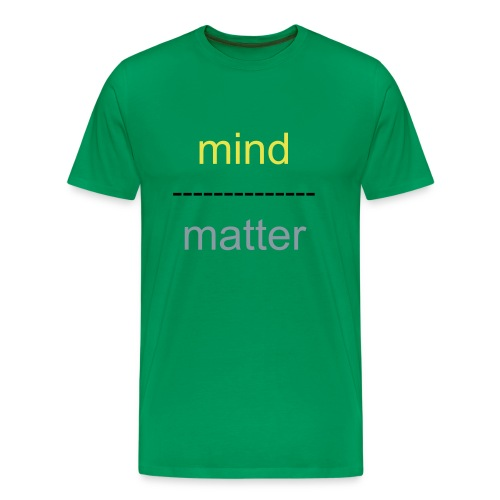 Mind over matter - Men's Premium T-Shirt