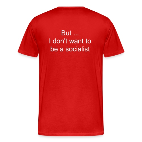 Don't want to be a socialist - back - Men's Premium T-Shirt