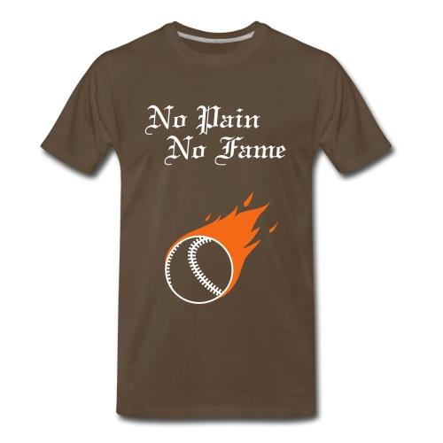 no pain no fame - Men's Premium T-Shirt