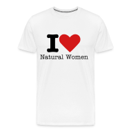 T-Shirts ~ Men's Premium T-Shirt ~ I love Natural Women