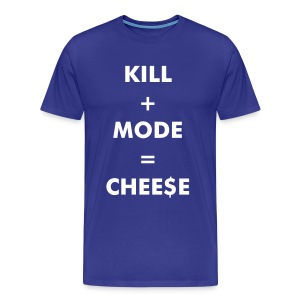 Kill + Mode = Cheese - Men's Premium T-Shirt