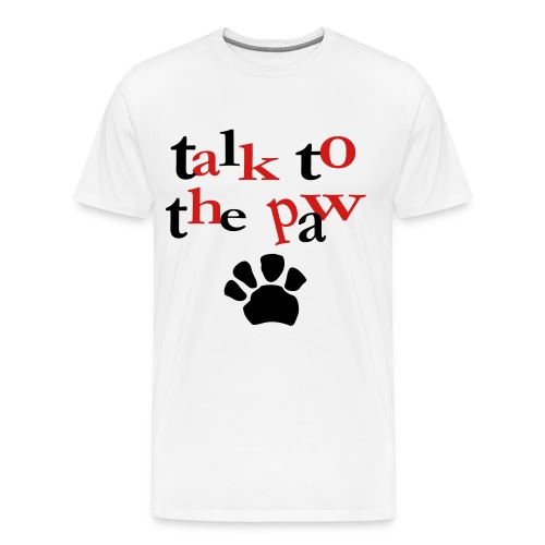 Talk To The Paw - Men's Premium T-Shirt